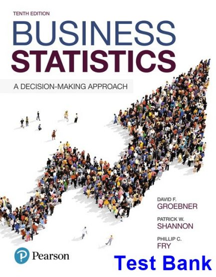 Business Statistics 10th Edition Groebner Test Bank