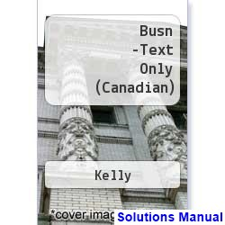 BUSN Canadian 3rd Edition Kelly Solutions Manual