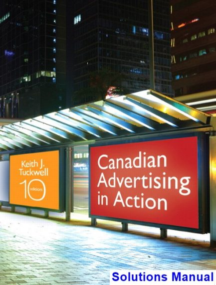 Canadian Advertising in Action Canadian 10th Edition Tuckwell Solutions Manual