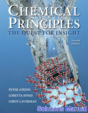 Chemical Principles The Quest for Insight 7th Edition Atkins Solutions Manual