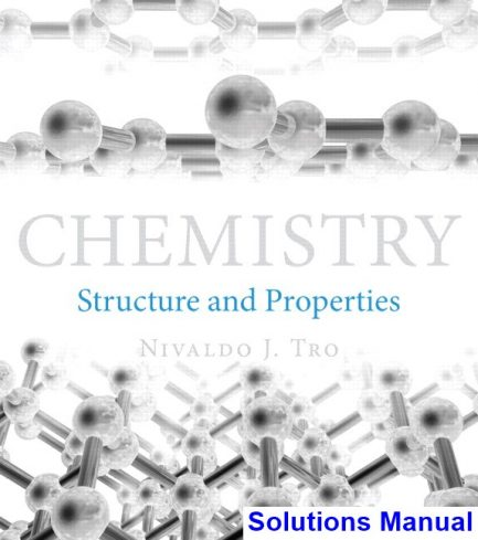 Chemistry Structure and Properties 1st Edition Tro Solutions Manual