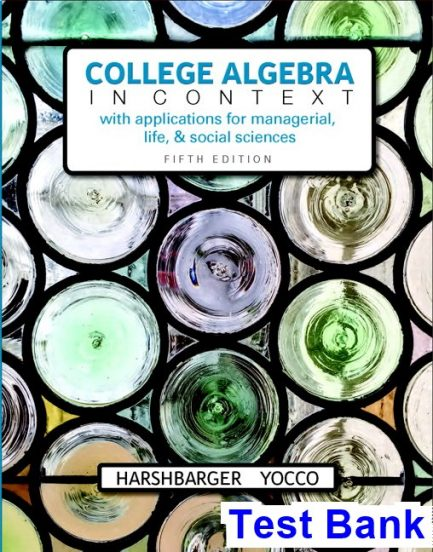College Algebra in Context 5th Edition Harshbarger Test Bank