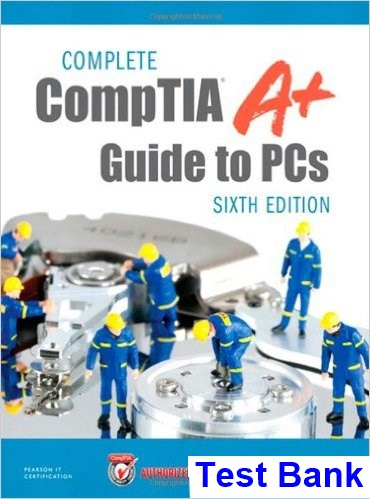 Complete CompTIA A+ Guide to PCs 6th Edition Schmidt Test Bank
