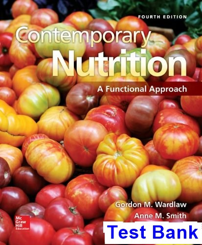 Contemporary Nutrition A Functional Approach 4th Edition Wardlaw Test Bank