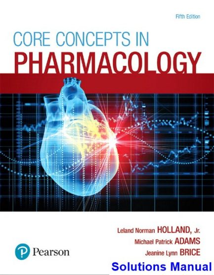 Core Concepts in Pharmacology 5th Edition Holland Solutions Manual