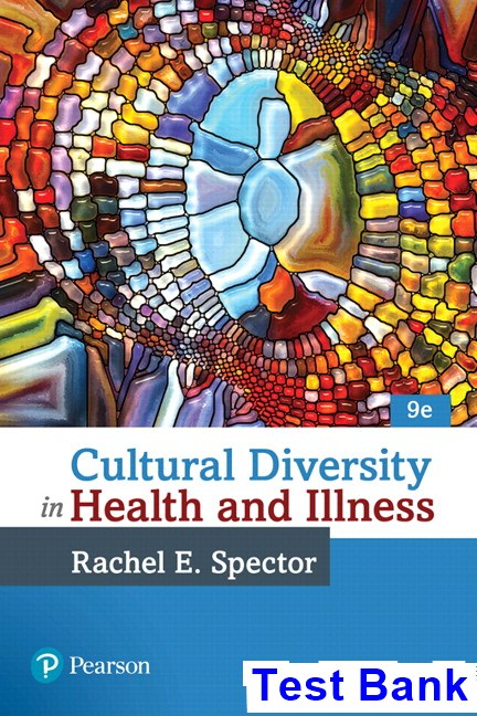 Cultural Diversity in Health and Illness 9th Edition Spector Test Bank