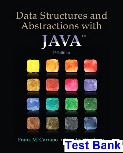 Data Structures and Abstractions with Java 4th Edition Carrano Test Bank