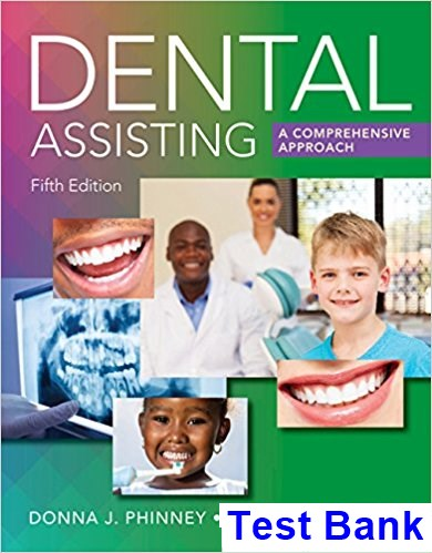 Dental Assisting A Comprehensive Approach 5th Edition Phinney Test Bank