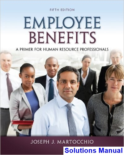 Employee Benefits 5th Edition Martocchio Solutions Manual