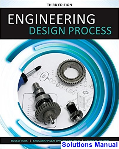 Engineering Design Process 3rd Edition Haik Solutions Manual