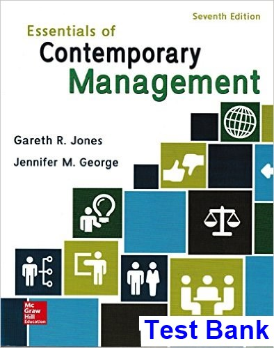 Essentials of Contemporary Management 7th Edition Jones Test Bank