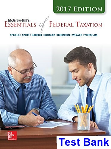 Essentials of Federal Taxation 2017 8th Edition Spilker Test Bank