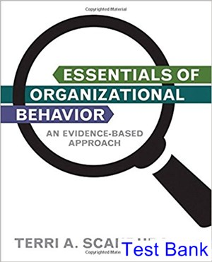 Essentials of Organizational Behavior An Evidence Based Approach 1st Edition Scandura Test Bank