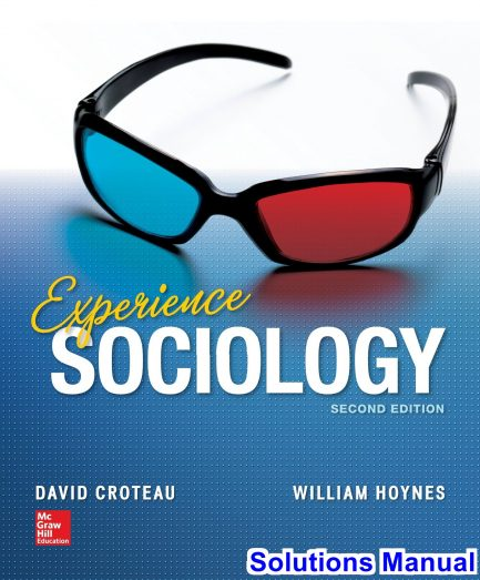 Experience Sociology 2nd Edition Croteau Solutions Manual
