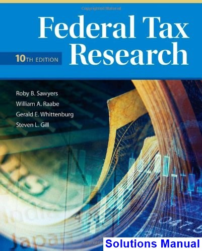 Federal Tax Research 10th Edition Sawyers Solutions Manual