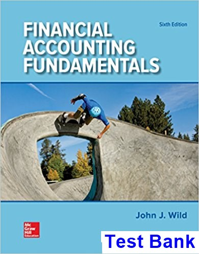 Financial Accounting Fundamentals 6th Edition Wild Test Bank