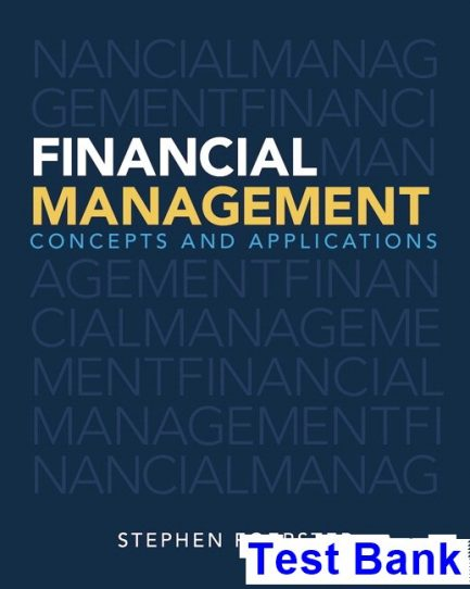 Financial Management Concepts and Applications 1st Edition Stephen Foerster Test Bank