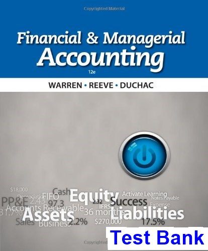 Financial and Managerial Accounting 12th Edition Warren Test Bank