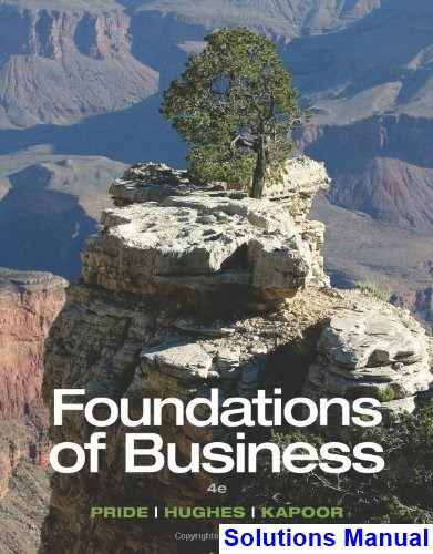 Foundations of Business 4th Edition Pride Solutions Manual