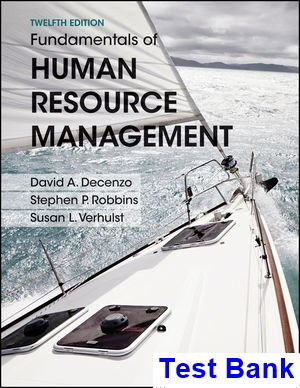Fundamentals of Human Resource Management 12th Edition DeCenzo Test Bank