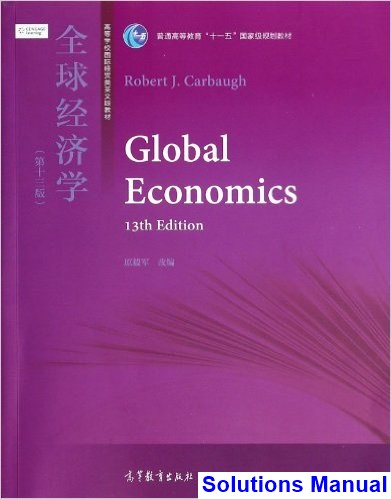 Global Economics 13th Edition Robert Carbaugh Solutions Manual