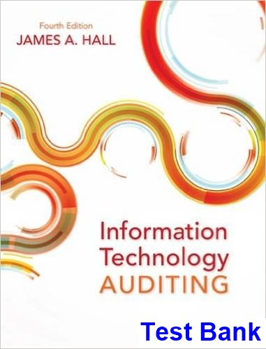 Information Technology Auditing 4th Edition Hall Test Bank
