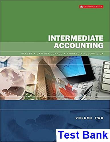 Intermediate Accounting Volume 2 Canadian 7th Edition Beechy Test Bank