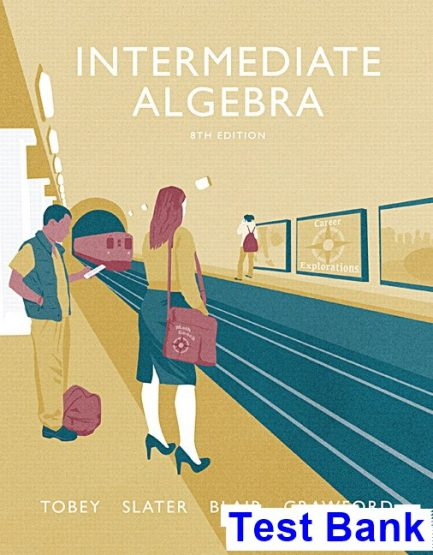 Intermediate Algebra 8th Edition Tobey Test Bank