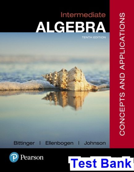 Intermediate Algebra Concepts and Applications 10th Edition Bittinger Test Bank