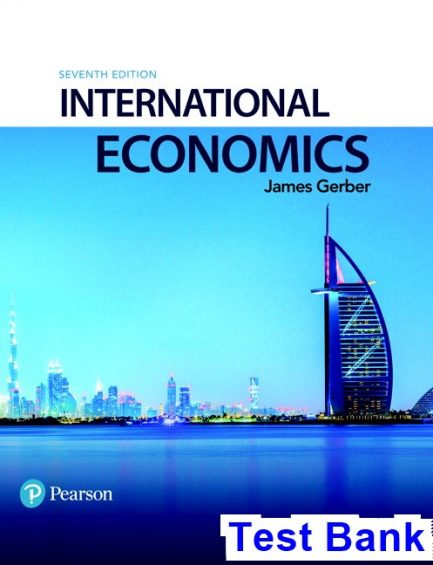 International Economics 7th Edition Gerber Test Bank