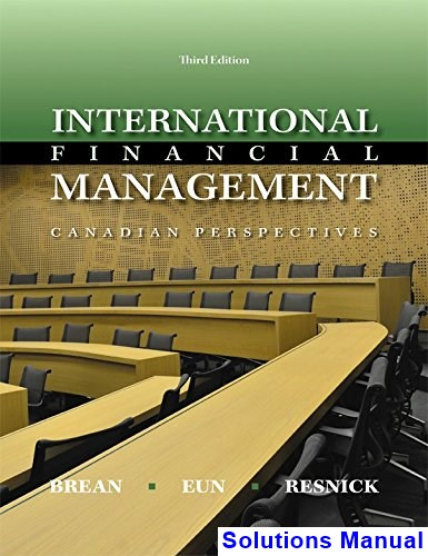 International Financial Management Canadian Canadian 3rd Edition Brean Solutions Manual