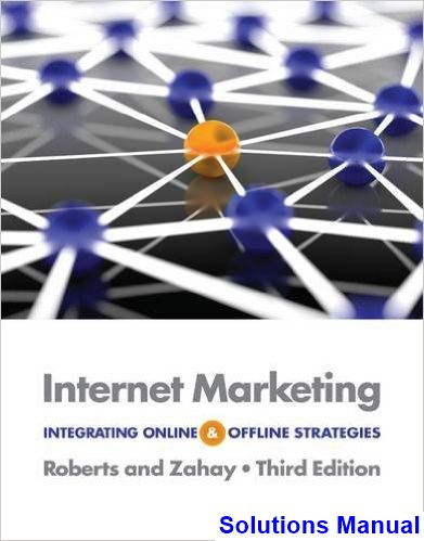 Internet Marketing Integrating Online and Offline Strategies 3rd Edition Roberts Solutions Manual