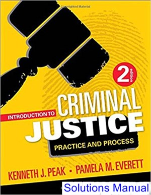 Introduction to Criminal Justice Practice and Process 2nd Edition Peak Solutions Manual