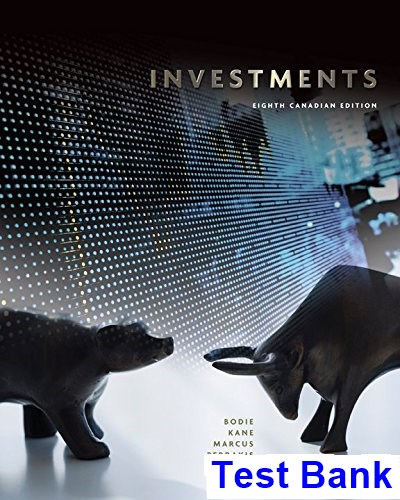 Investments Canadian Canadian 8th Edition Bodie Test Bank