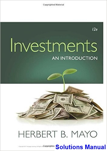 Investments An Introduction 12th Edition Mayo Solutions Manual