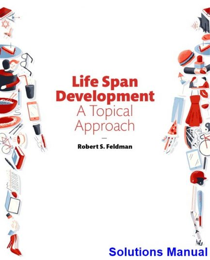Life Span Development A Topical Approach 3rd Edition Feldman Solutions Manual