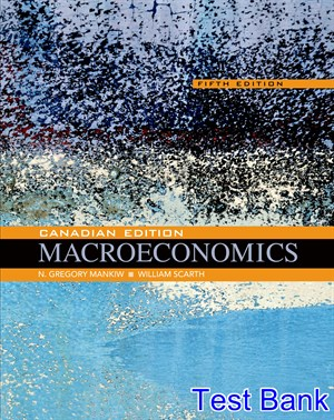 Macroeconomics Canadian 5th Edition Mankiw Test Bank
