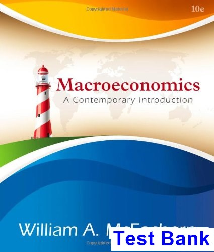 Macroeconomics A Contemporary Approach 10th Edition McEachern Test Bank