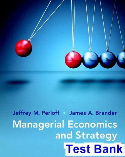Managerial Economics and Strategy 2nd Edition Perloff Test Bank