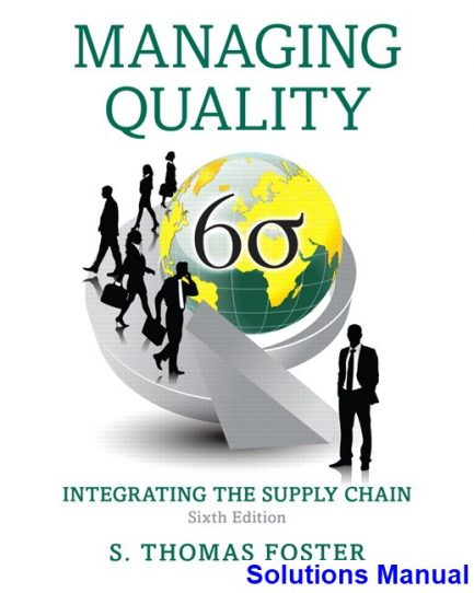 Managing Quality Integrating the Supply Chain 6th Edition Foster Solutions Manual
