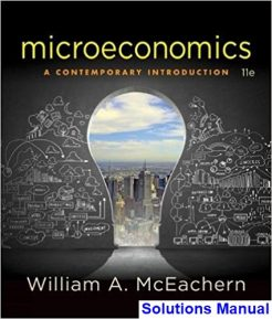 Microeconomics A Contemporary Introduction 11th Edition McEachern Test Bank