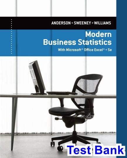 Modern Business Statistics with Microsoft Excel 5th Edition Anderson Test Bank