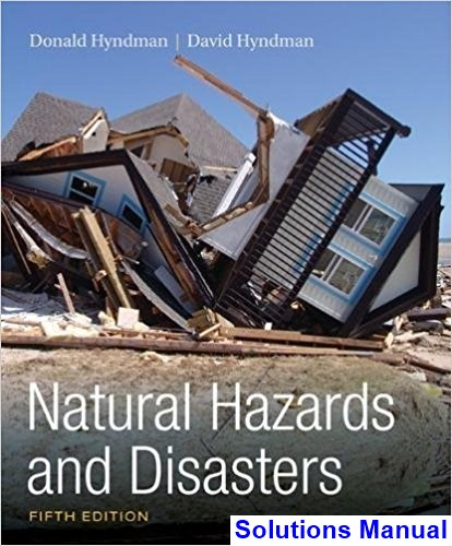 Natural Hazards and Disasters 5th Edition Hyndman Solutions Manual