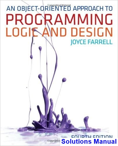 Object-Oriented Approach to Programming Logic and Design 4th Edition Joyce Farrell Solutions Manual