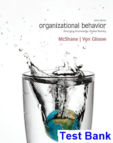 Organizational Behavior 6th Edition McShane Test Bank