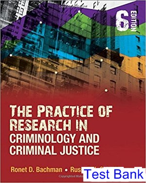 Practice of Research in Criminology and Criminal Justice 6th Edition Bachman Test Bank