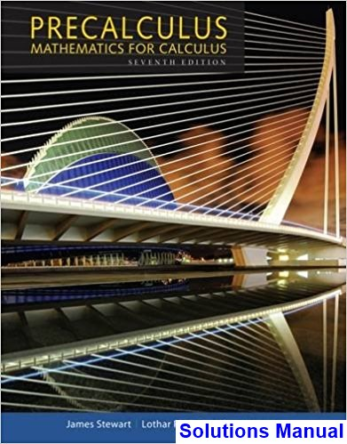 Precalculus Mathematics for Calculus 7th Edition Stewart Solutions Manual