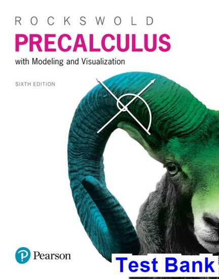 Precalculus with Modeling and Visualization 6th Edition Rockswold Test Bank