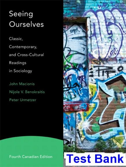 Seeing Ourselves Classic Contemporary and Cross Cultural Readings in Sociology Canadian 4th Edition Macionis Test Bank