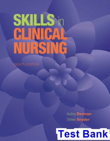 Skills in Clinical Nursing 8th Edition Berman Test Bank